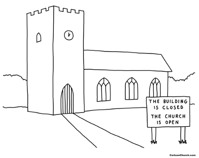 The building is closed. The church is open. By Dave Walker / catoonchurch.com